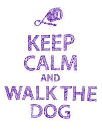 Keep Calm Walk Dog